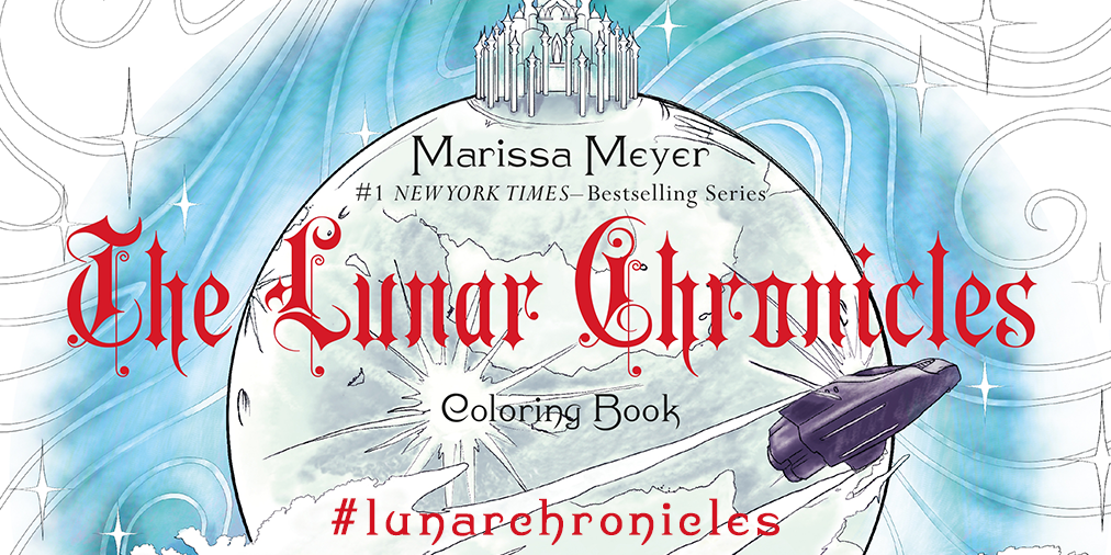 The Lunar Chronicles Coloring Book Contest Marissa Meyer